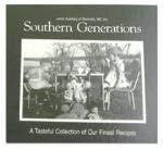 9780965302326: Southern Generations: A Tasteful Collection of Our Finest Recipes