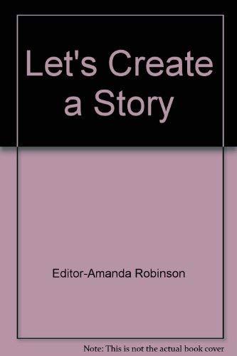 Let's Create a Story: Editor-Amanda Robinson