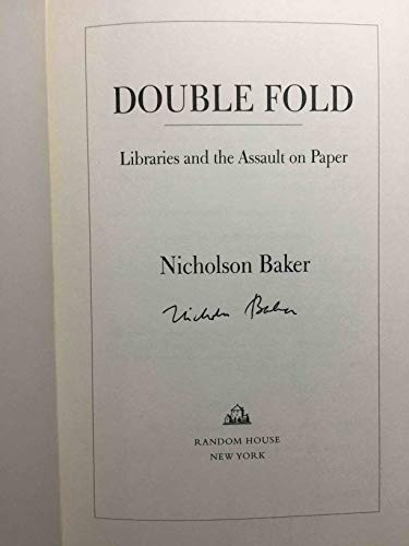 9780965303880: Double Fold; Libraries and the Assualt on Paper