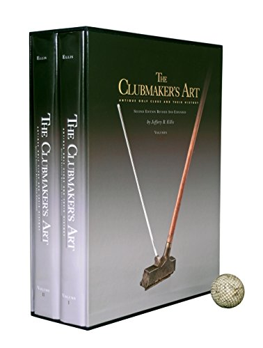 9780965303941: The Clubmakers Art: Antique Golf Clubs and Their History Revised and Expanded in Two Volumens