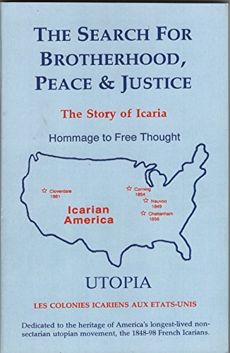 9780965304009: The search for brotherhood, peace, and justice: The story of Icaria