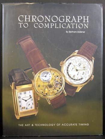 9780965305334: Chronograph to Complication: The Art & Technology of Accurate Timing