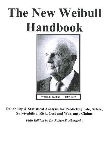The New Weibull Handbook Fifth Edition, Reliability: Dr. Robert. Abernethy,