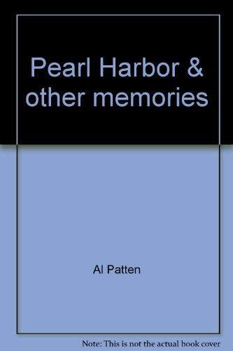 Pearl Harbor & other memories: Patten, Al