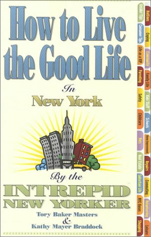 9780965308007: How to Live the Good Life in New York