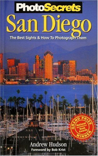 9780965308731: PhotoSecrets San Diego: The Best Sights and How To Photograph Them