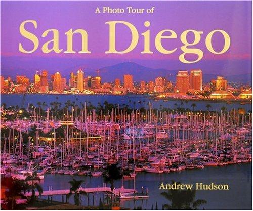 A Photo Tour of San Diego (Photo Tour Books): Hudson, Andrew