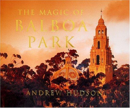 9780965308793: The Magic of Balboa Park