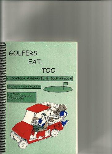 9780965309028: Golfers Eat, Too: A Cookbook Marinated in Golf Wisdom