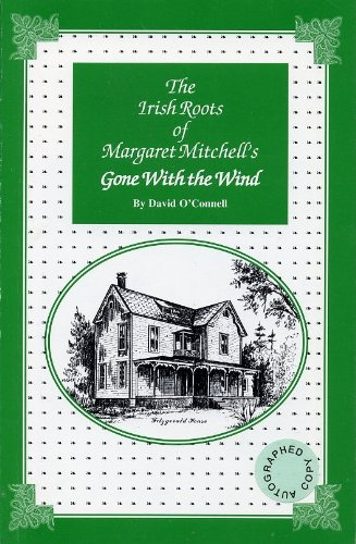 The Irish Roots of Margaret Mitchell's Gone: David O'connell