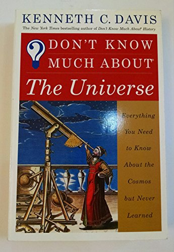 9780965311274: Don't Know Much About the Universe: Everything You Need to Know About the Cosmos but Never Learned