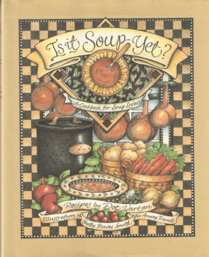 9780965311700: Is it soup yet?: A cookbook for soup lovers