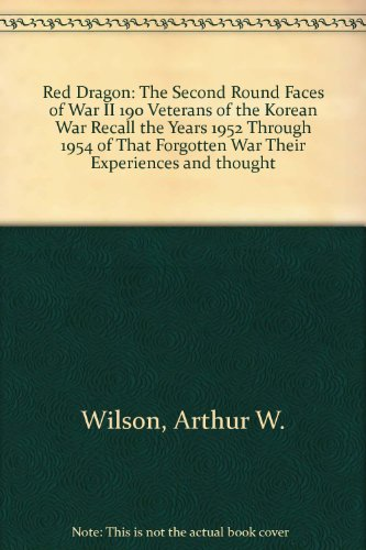 9780965312035: Red Dragon: The Second Round Faces of War II 190 Veterans of the Korean War Recall the Years 1952 Through 1954 of That Forgotten War Their Experiences and thought