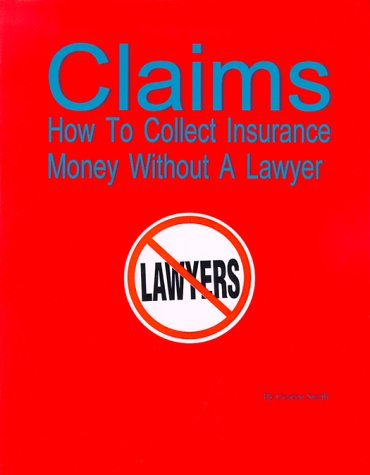Claims: How To Collect Insurance Money Without: Gordon G. Smith