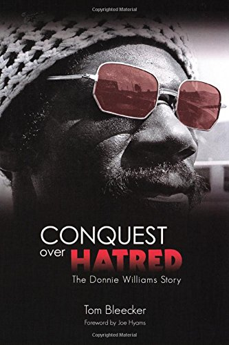9780965313254: Conquest Over Hatred: The Donnie Williams Story