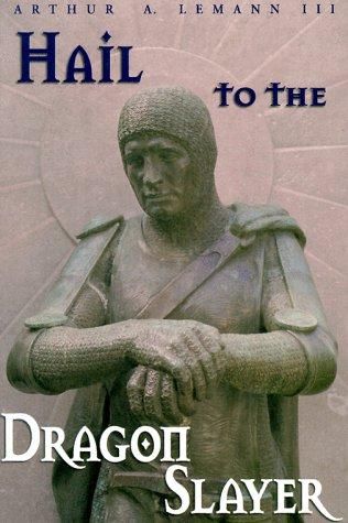 9780965314565: Hail to the Dragon Slayer
