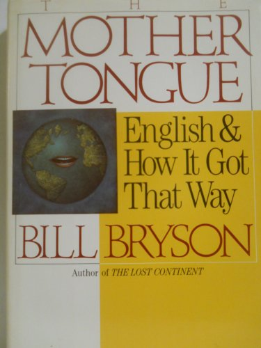 9780965316590: The Mother Tongue - English & How It Got That Way