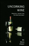 Uncorking Wine: Frost, Doug