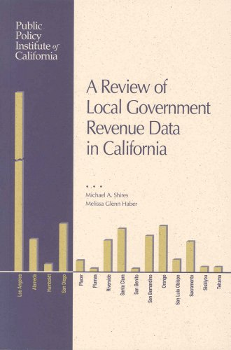 A Review of Local Government Revenue Data in California: Shires, Michael; Haber, Melissa Glenn