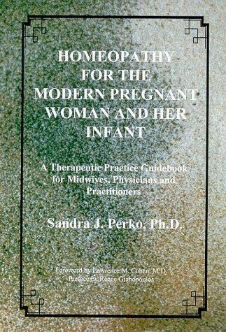 Homeopathy for the Modern Pregnant Woman &: Perko, Sandra J.