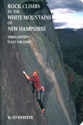 9780965319904: Rock Climbs in the White Mountains of New Hampshire, 3rd edition (East Volume)