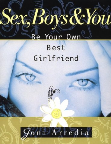 9780965320320: Sex, Boys & You: Be Your Own Best Girlfriend
