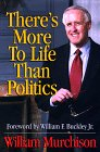 There's More to Life Than Politics: Murchison, William P.