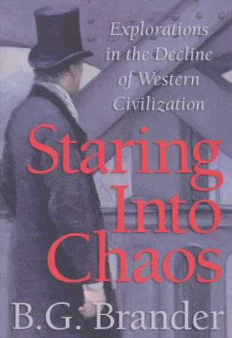9780965320856: Staring into Chaos: Explorations in the Decline of Western Civilization