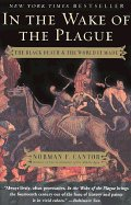 9780965323789: In the Wake of the Plague: The Black Death and the World It Made