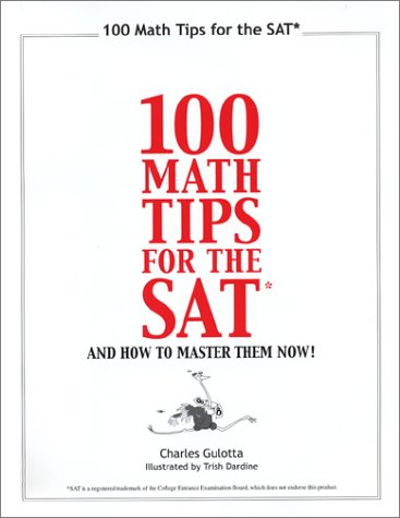 9780965326315: 100 Math Tips For the SAT & How to Master Them Now!