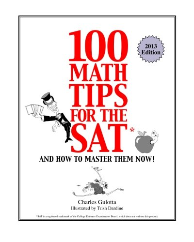 9780965326346: 100 Math Tips for the SAT, and How to Master Them Now!
