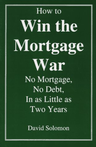 How to Win the Mortgage War: No: Solomon, David