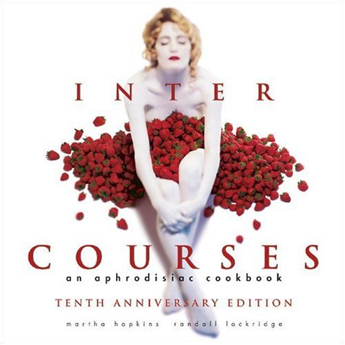 InterCourses: An Aphrodisiac Cookbook: Martha Hopkins, Randall