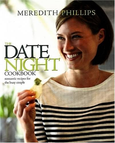 9780965327572: The Date Night Cookbook: 25 Easy-to-Cook Menus for the Busy Couple