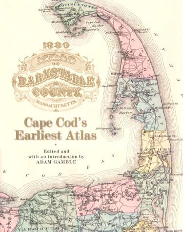 1880 Atlas of Barnstable County, Massachusetts.; Cape Cod's Earliest Atlas: Gamble, Adam
