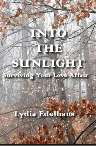 9780965328616: Into the Sunlight: Surviving Your Love Affair