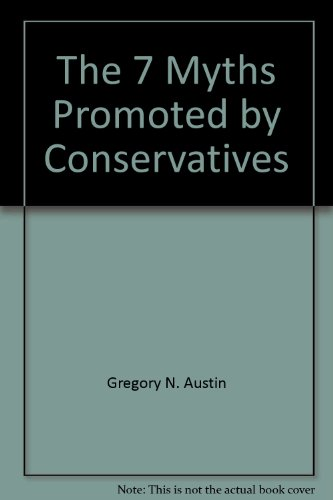 The 7 Myths Promoted by Conservatives: n/a