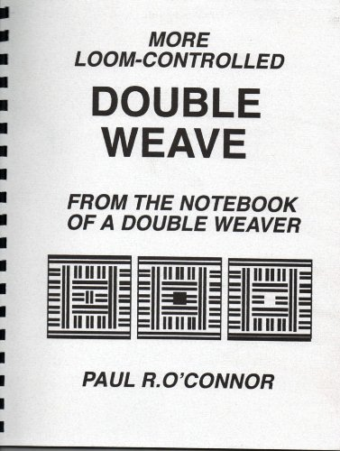 9780965330114: More Loom-Controlled Double Weave, From the Notebook of a Double Weaver