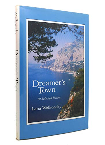 Dreamer's town: 70 selected poems: Wolkonsky, Lana