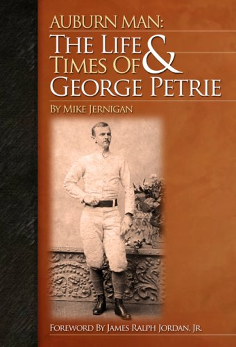 9780965331340: Auburn Man: The Life & Times of George Petrie