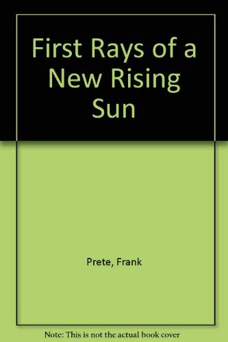 First Rays of a New Rising Sun: Prete, Frank