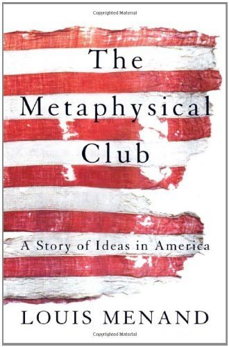 9780965332958: The Metaphysical Club : A Story of Ideas in America
