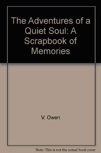 THE ADVENTURES OF A QUIET SOUL: A Scrapbook of Memories