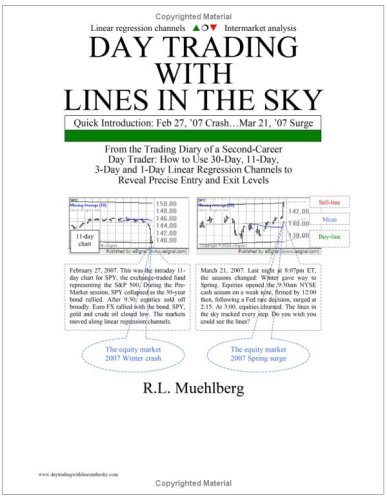 9780965334273: Day Trading with Lines in the Sky Quick Introduction: From the Trading Diary of a Second-Career Day Trader: How to Use 30-Day, 11-Day, 3-Day and 1-Day Linear Regression Channels to Reveal Precise Entry and Exit Levels