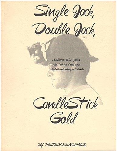 Single Jack, Double Jack, Candlestick, Gold!: Peter Kendrick