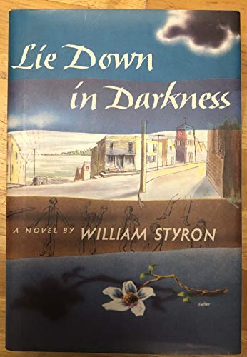Lie Down in Darkness: Styron, William