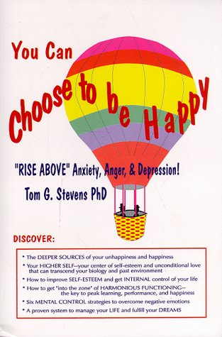9780965337717: You Can Choose To Be Happy: