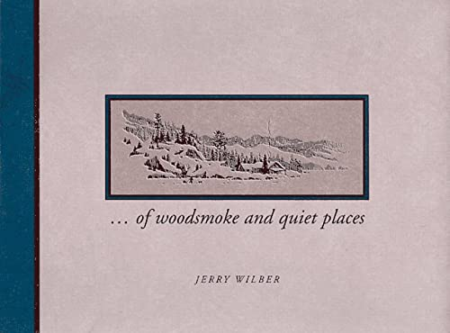 of woodsmoke and quiet places: Wilber, Jerry