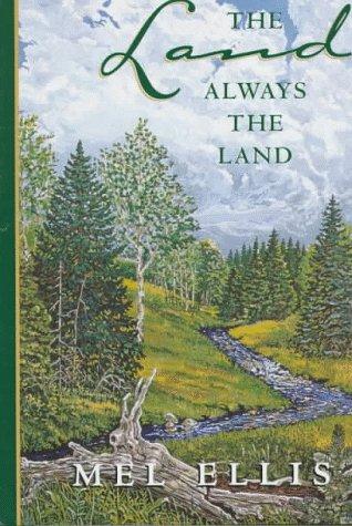 Land, Always the Land, The: Ellis, Mel