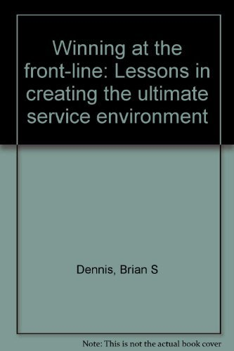 9780965338707: Winning at the front-line: Lessons in creating the ultimate service environment